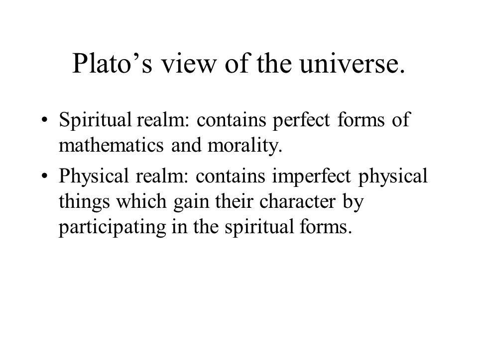 Plato's view of the universe.
