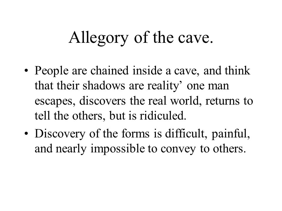 Allegory of the cave.