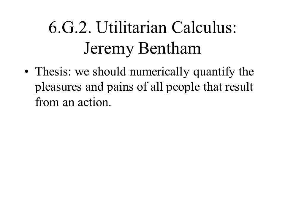 6.G.2. Utilitarian Calculus: Jeremy Bentham