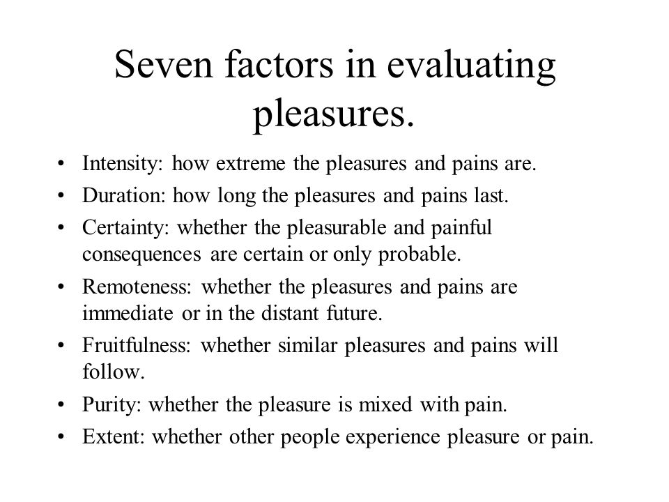 Seven factors in evaluating pleasures.