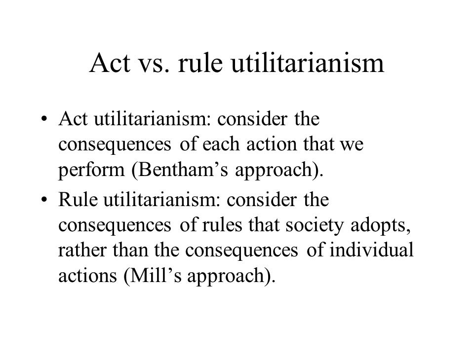 Act vs. rule utilitarianism