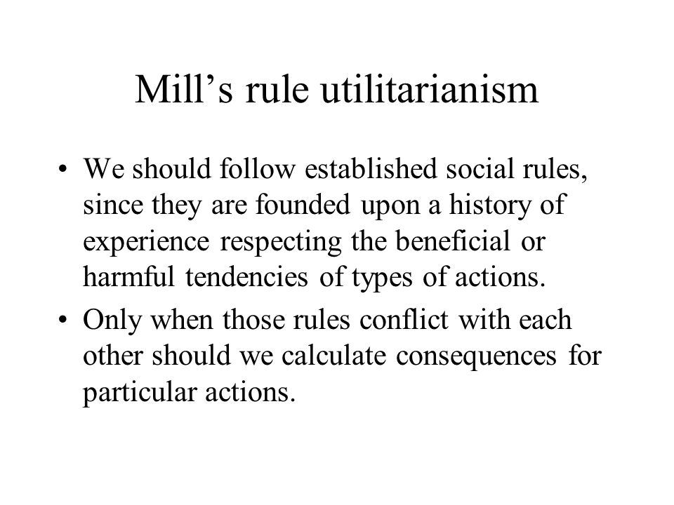 Mill's rule utilitarianism