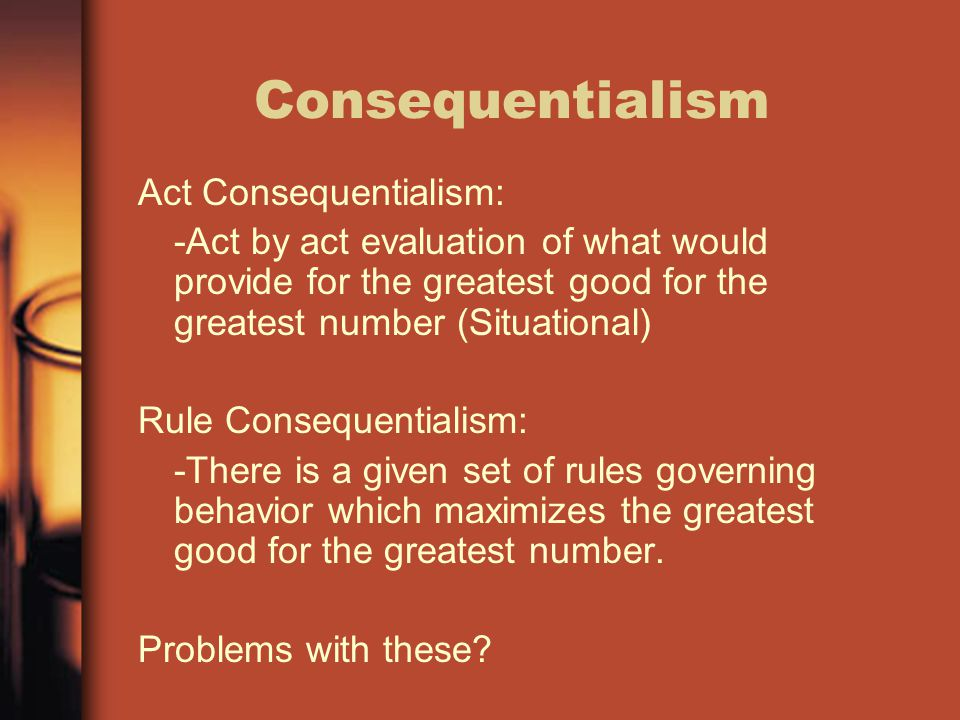Consequentialism Act Consequentialism: