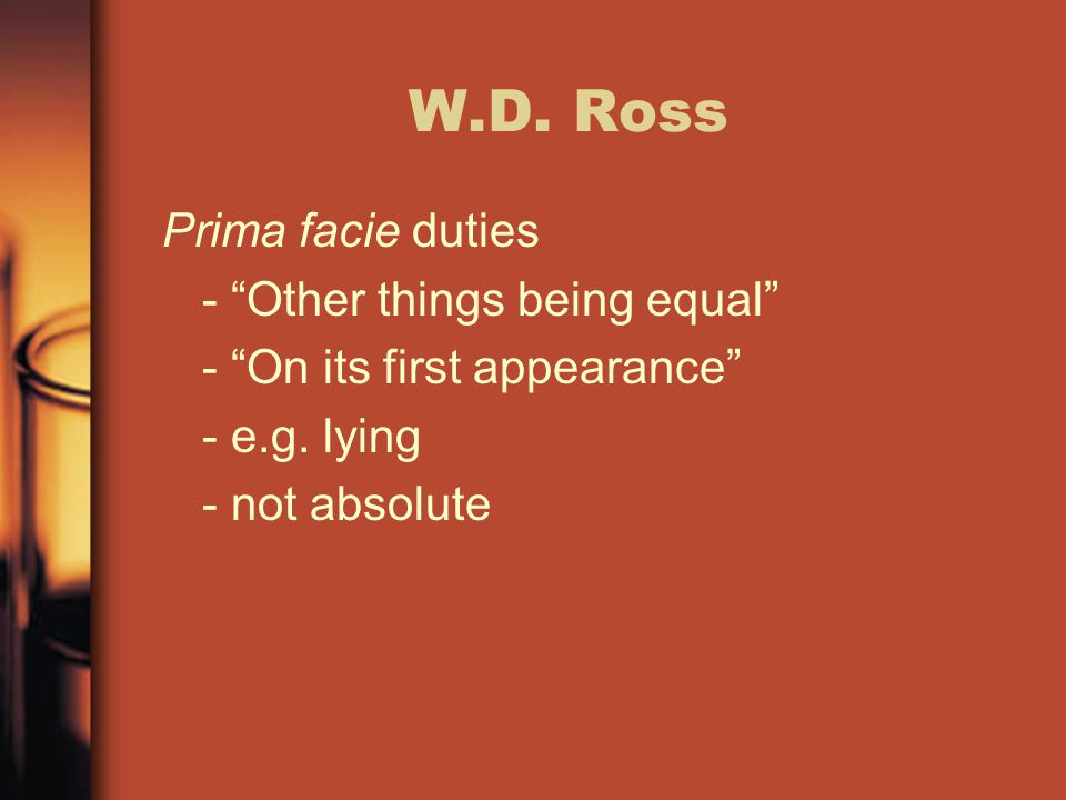 W.D. Ross Prima facie duties - Other things being equal