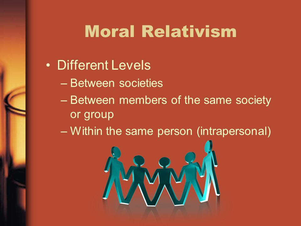 Moral Relativism Different Levels Between societies