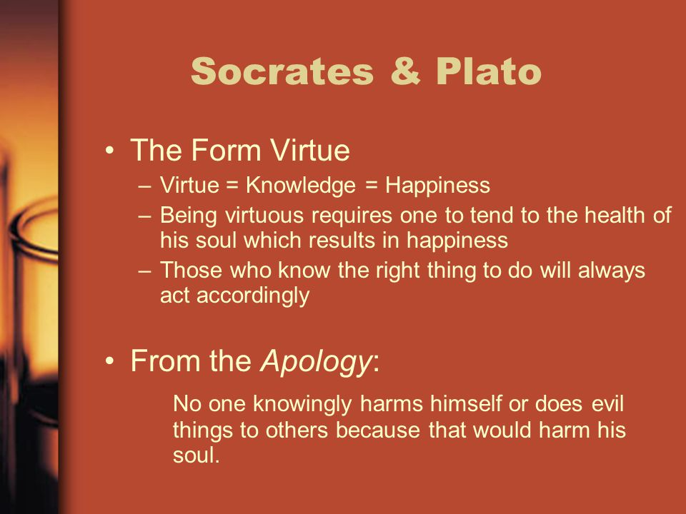 Socrates & Plato The Form Virtue From the Apology: