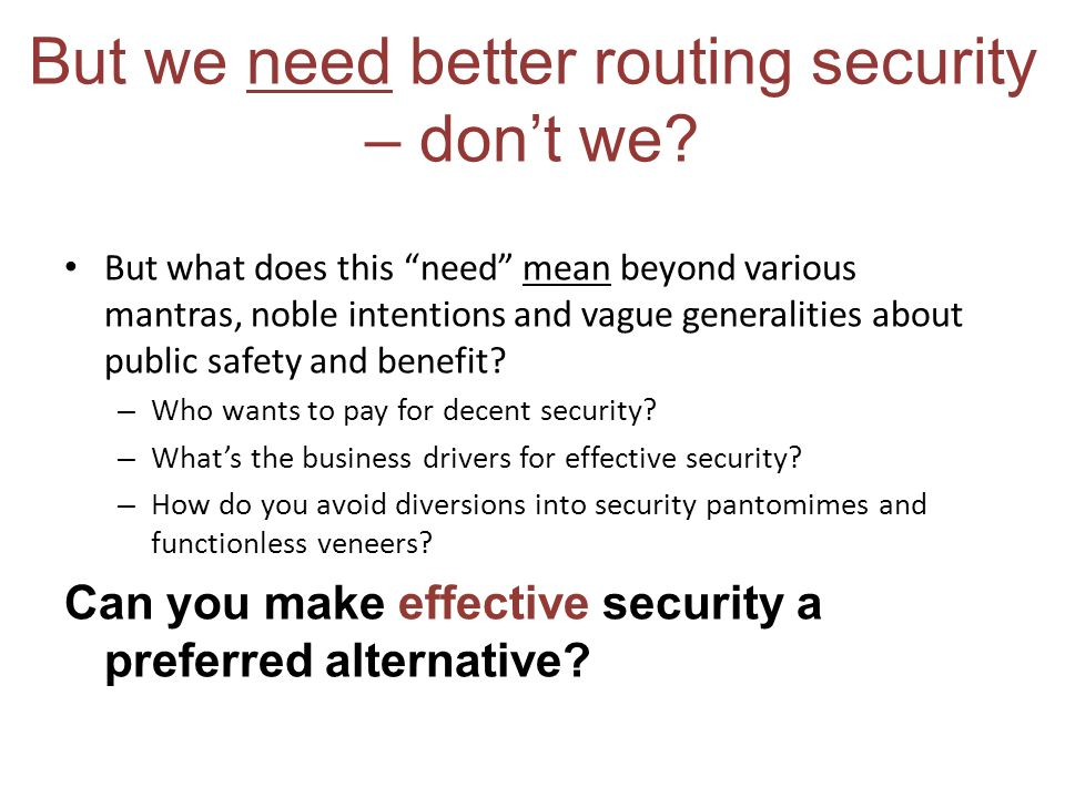 But we need better routing security – don't we