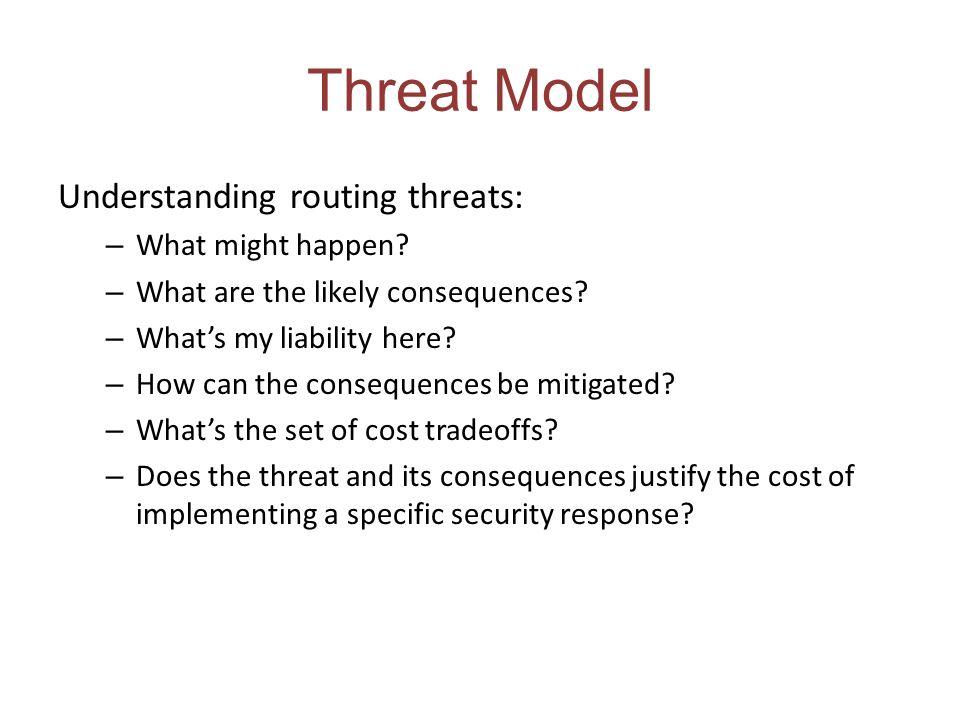 Threat Model Understanding routing threats: What might happen