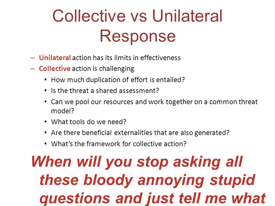 Collective vs Unilateral Response