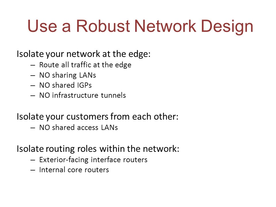 Use a Robust Network Design