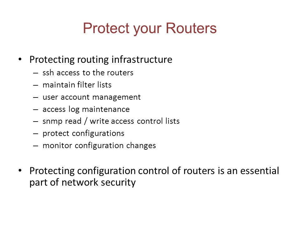 Protect your Routers Protecting routing infrastructure