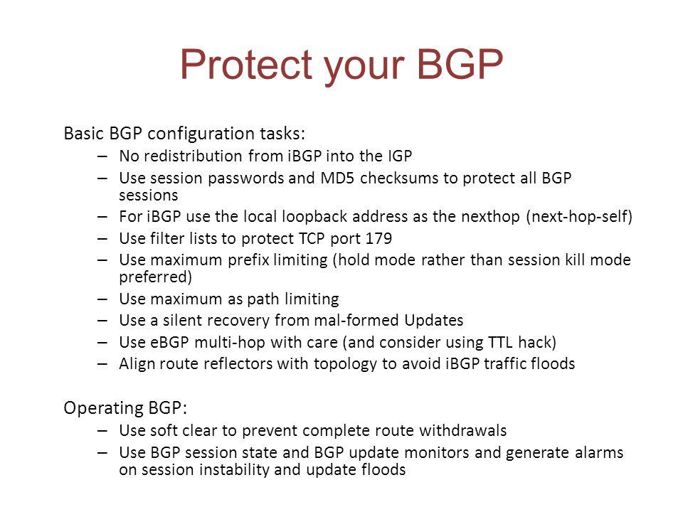 Protect your BGP Basic BGP configuration tasks: Operating BGP: