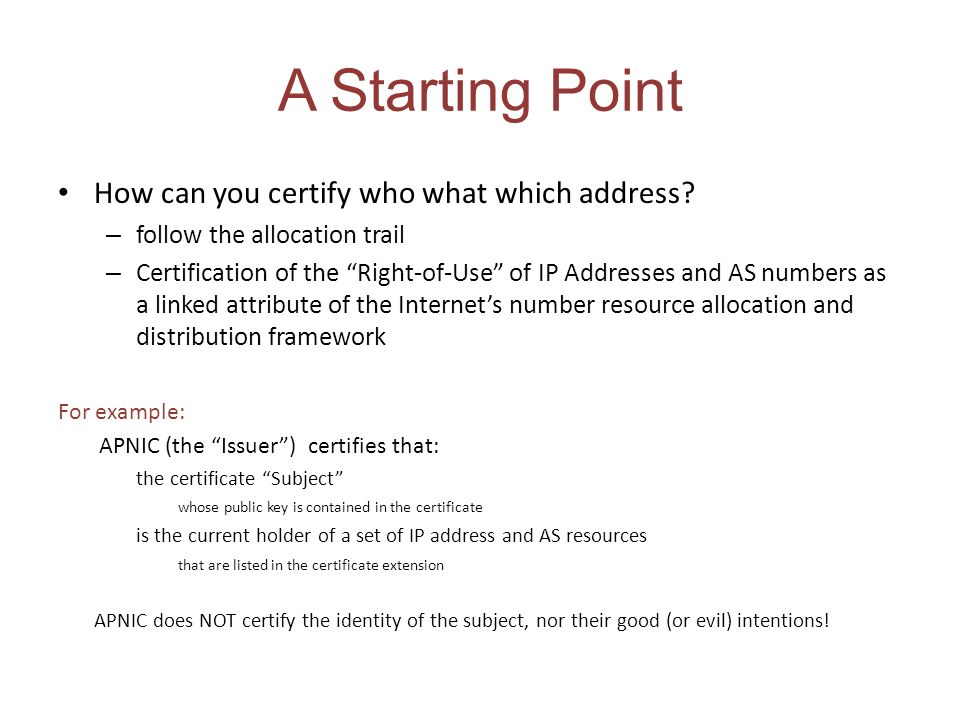 A Starting Point How can you certify who what which address