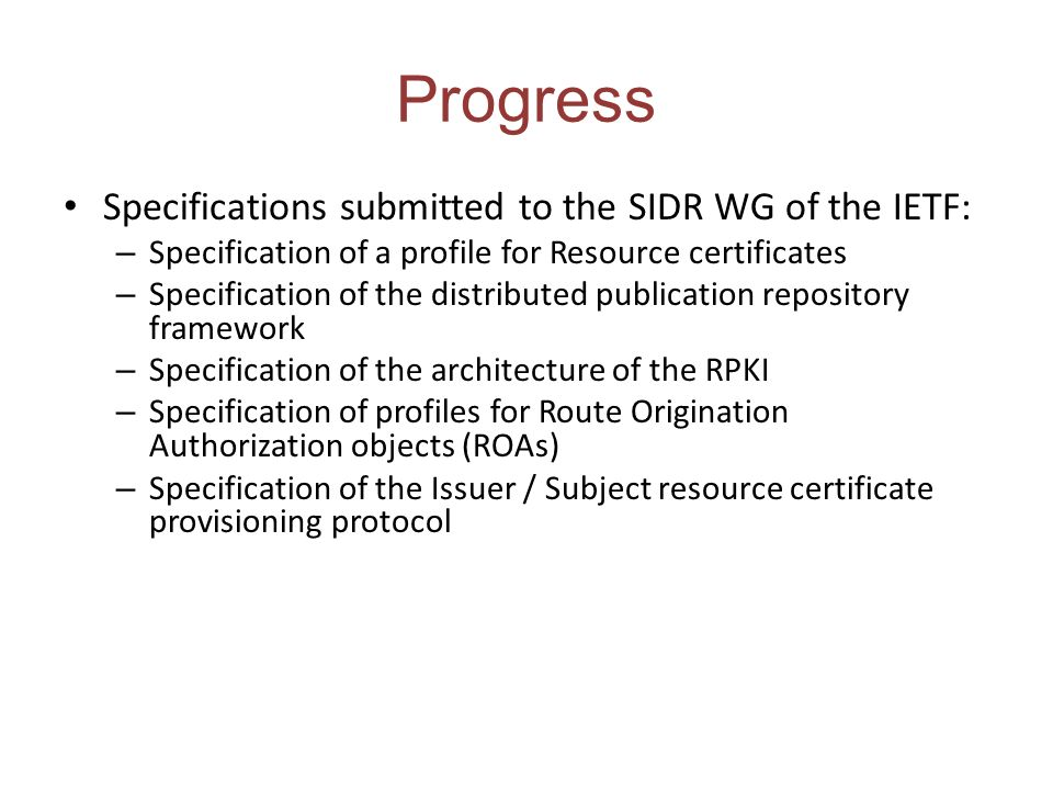 Progress Specifications submitted to the SIDR WG of the IETF: