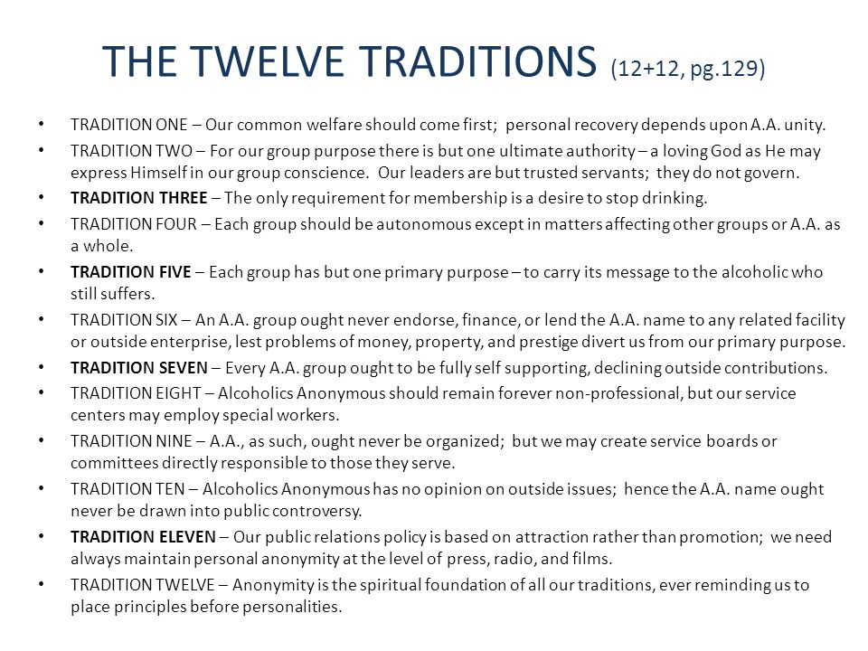 THE TWELVE TRADITIONS (12+12, pg.129)