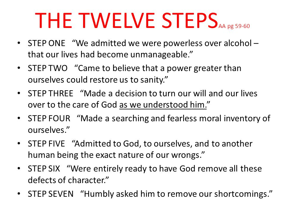 STEP SEVEN Humbly asked him to remove our shortcomings.