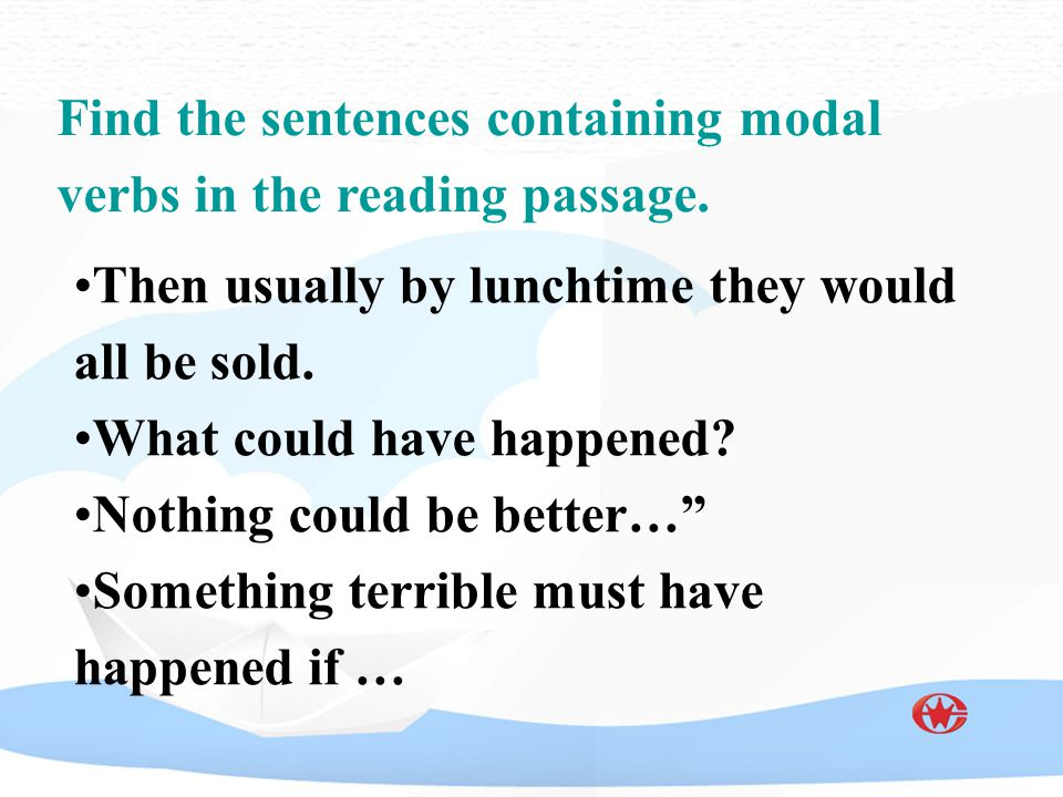 Find the sentences containing modal verbs in the reading passage.