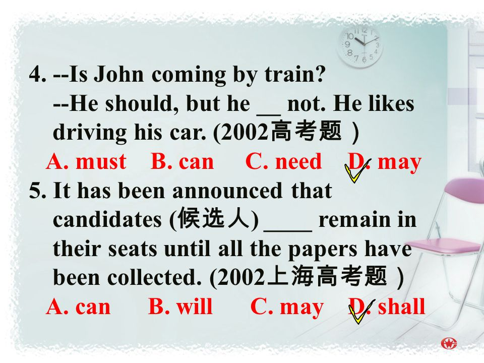 4. --Is John coming by train