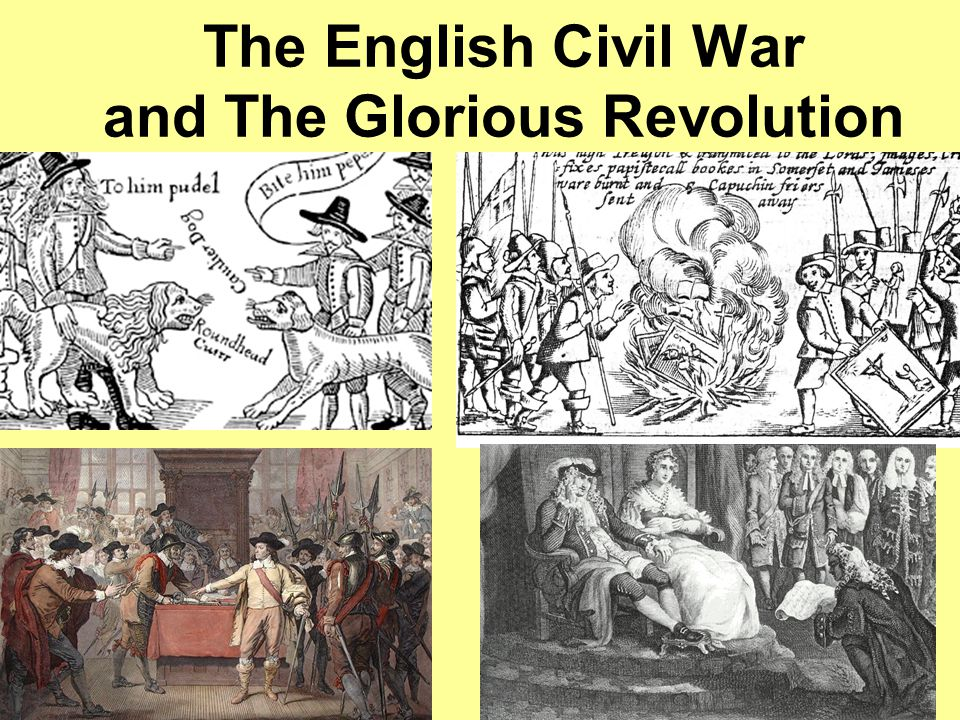 The English Civil War and The Glorious Revolution