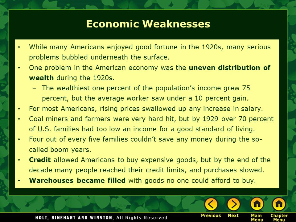 Economic Weaknesses While many Americans enjoyed good fortune in the 1920s, many serious problems bubbled underneath the surface.