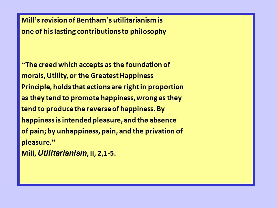 benthams version of utilitarianism essay Read this miscellaneous essay and over 88,000 other research documents critique of bentham's quantitative utilitarianism over time, the actions of mankind have.
