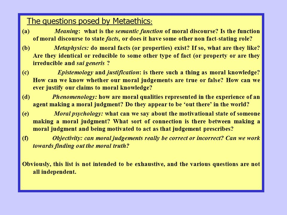 The questions posed by Metaethics: