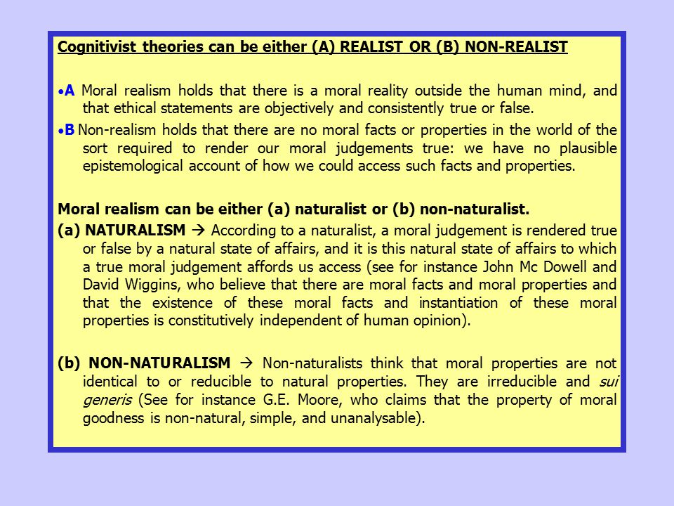 Cognitivist theories can be either (A) REALIST OR (B) NON-REALIST