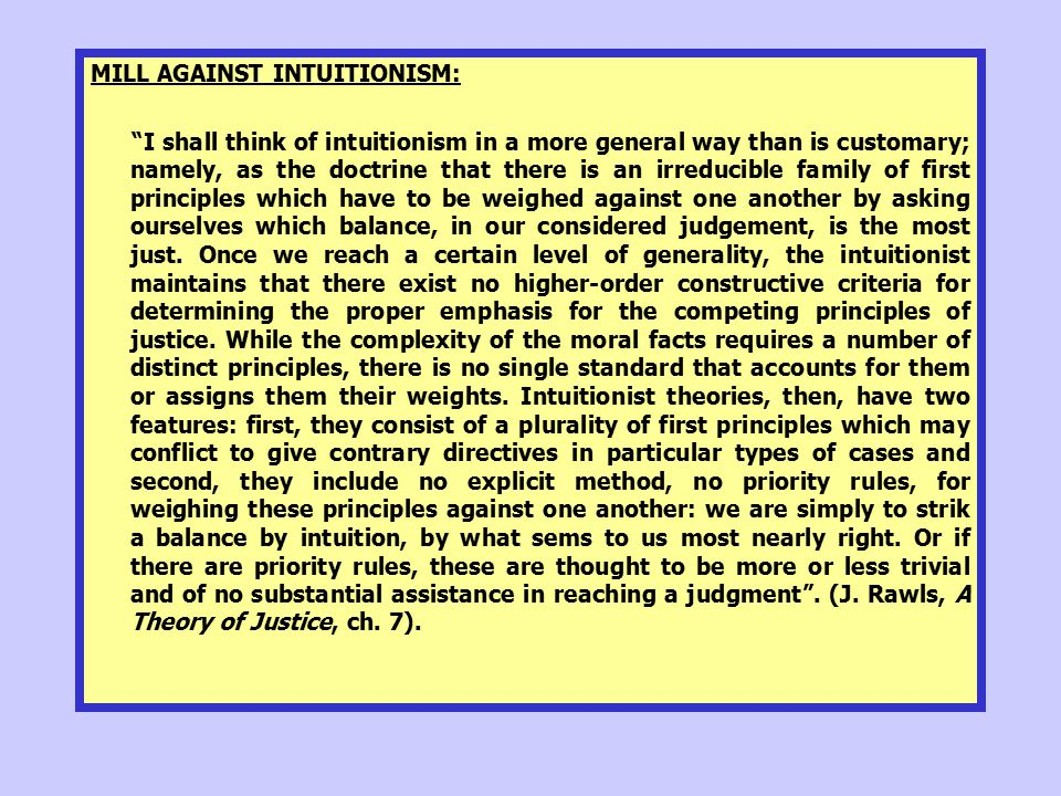 MILL AGAINST INTUITIONISM: