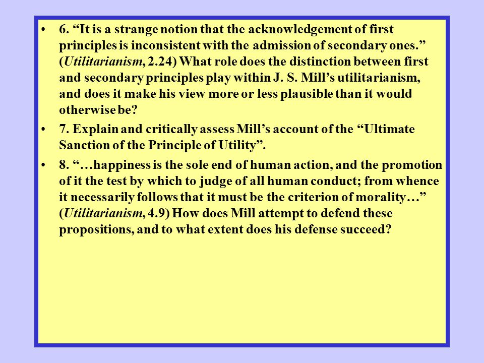 explain mill s utilitarianism Can someone explain to me what is the difference between mill's philosophy of utilitarianism and bentham's philosophy i've been reading some.