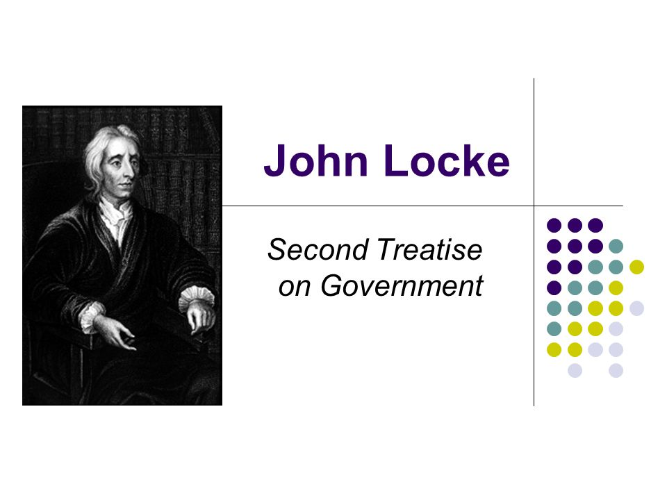 an analysis of the key points in john lockes second treatise on government