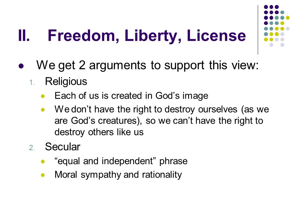 II. Freedom, Liberty, License