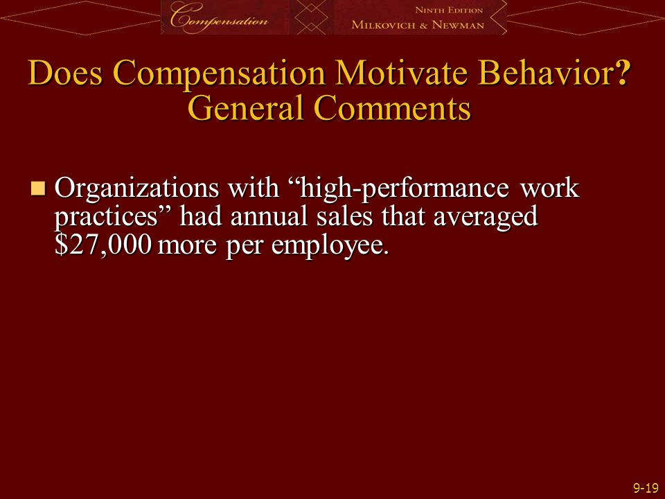 Does Compensation Motivate Behavior General Comments