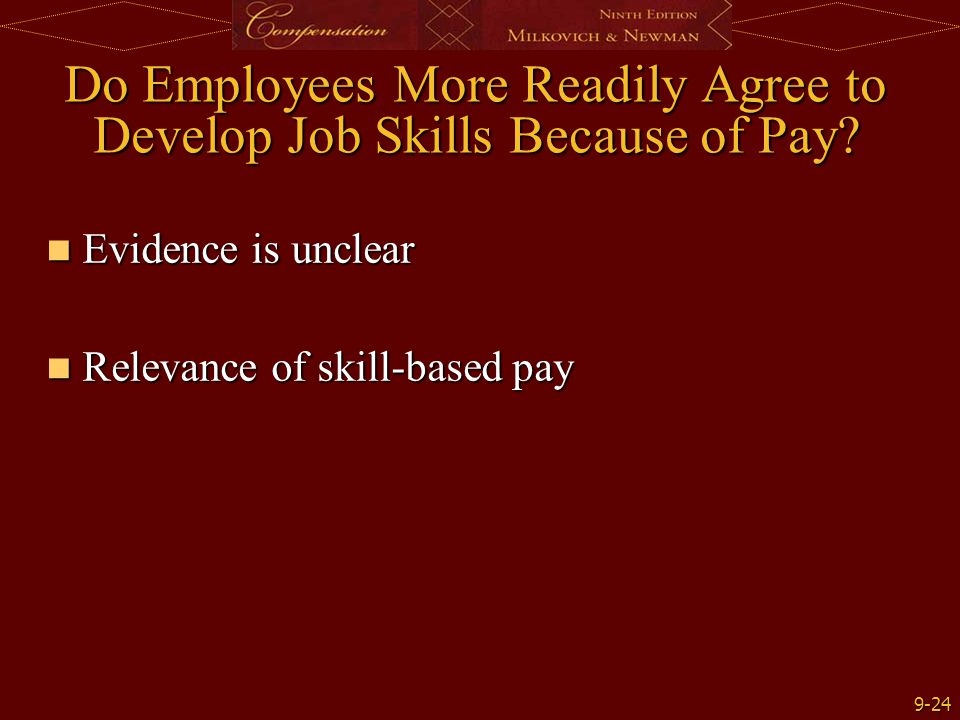Do Employees More Readily Agree to Develop Job Skills Because of Pay