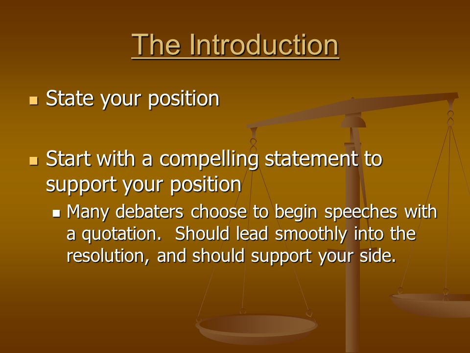 The Introduction State your position