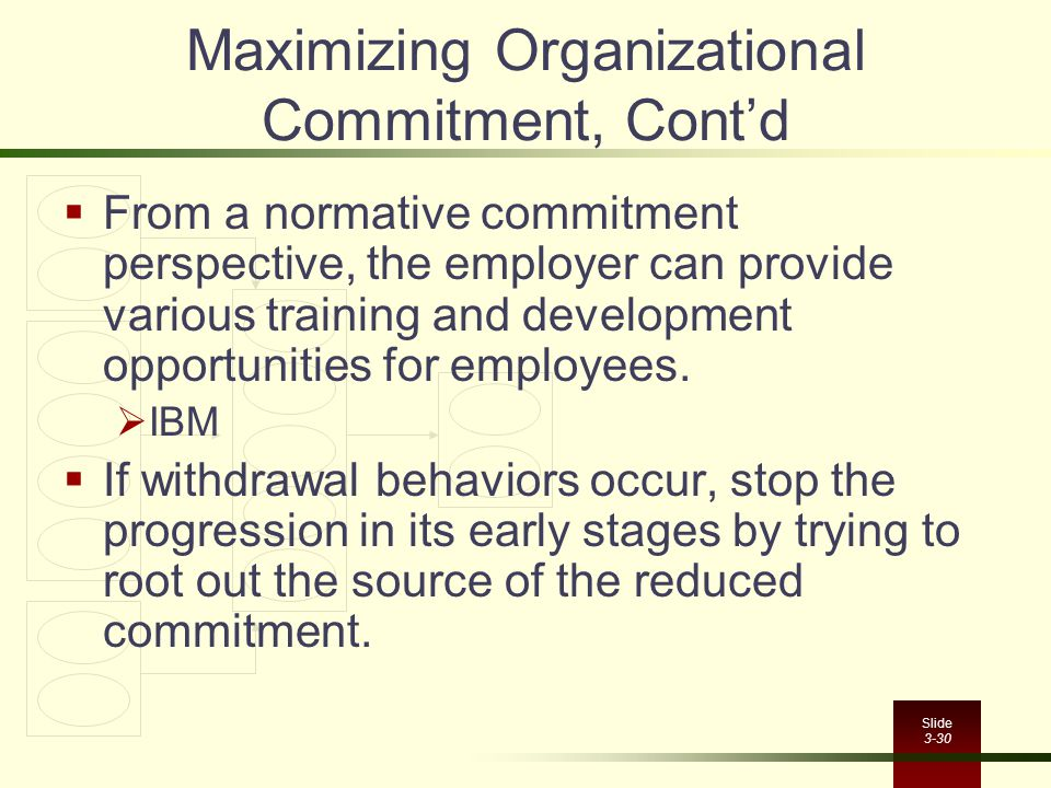 Maximizing Organizational Commitment, Cont'd