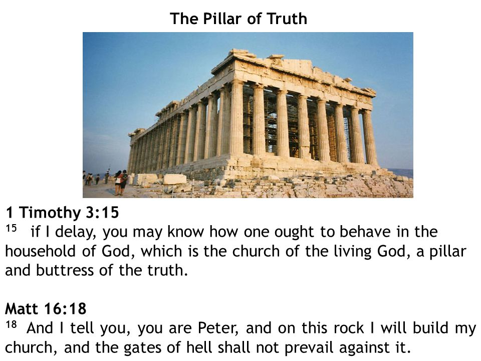 The Pillar of Truth 1 Timothy 3:15