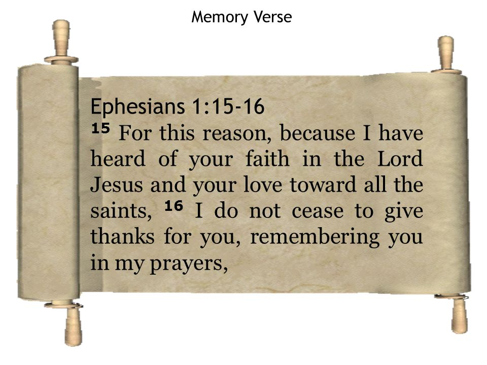 Memory Verse Ephesians 1:15-16.