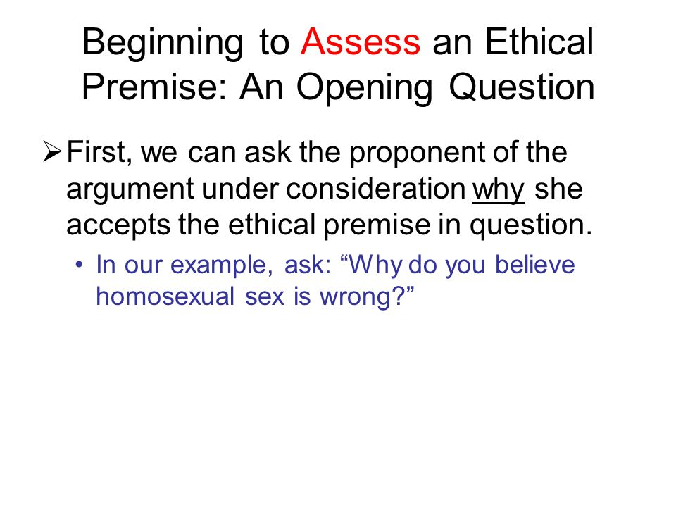Beginning to Assess an Ethical Premise: An Opening Question