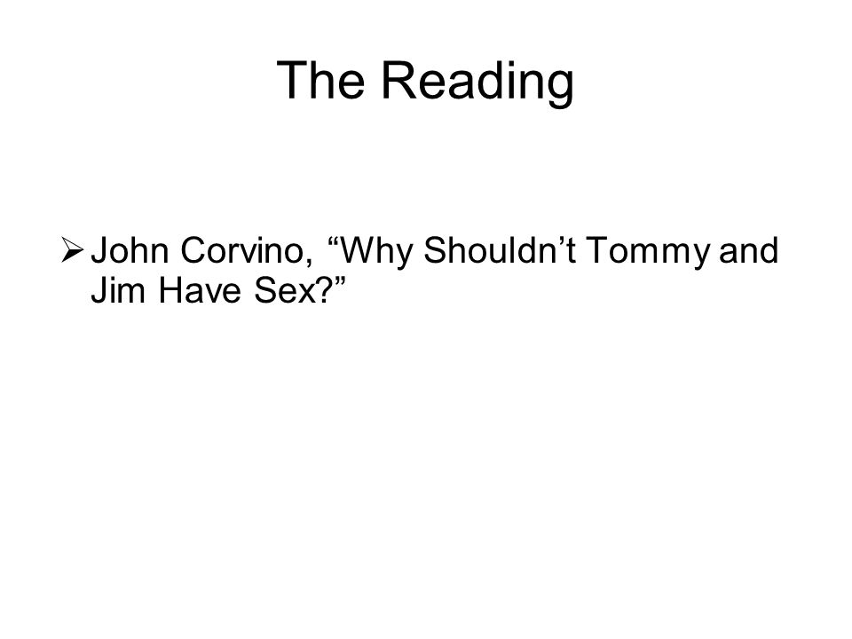 The Reading John Corvino, Why Shouldn't Tommy and Jim Have Sex