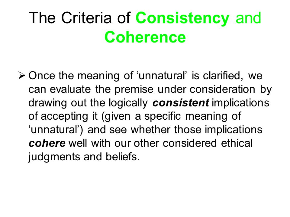 The Criteria of Consistency and Coherence