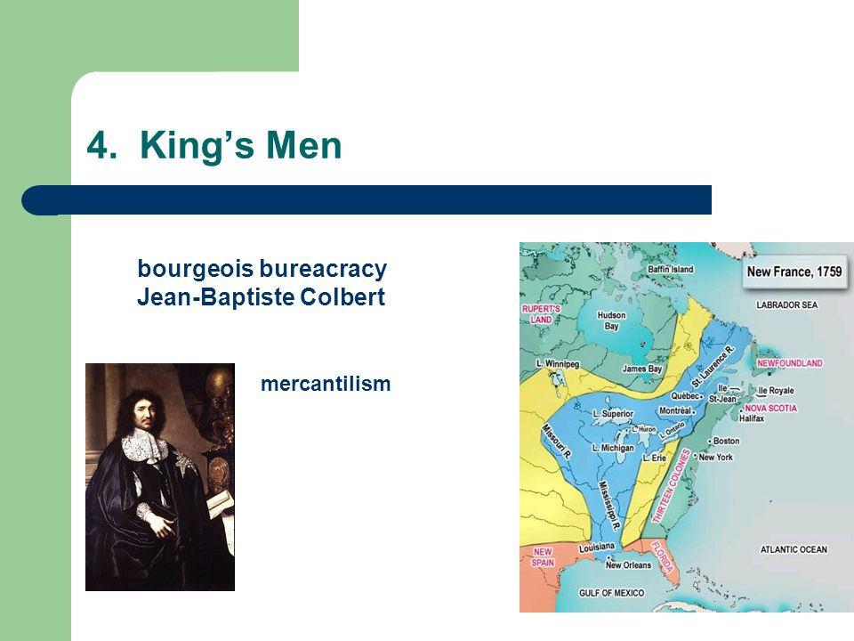 4. King's Men bourgeois bureacracy Jean-Baptiste Colbert mercantilism