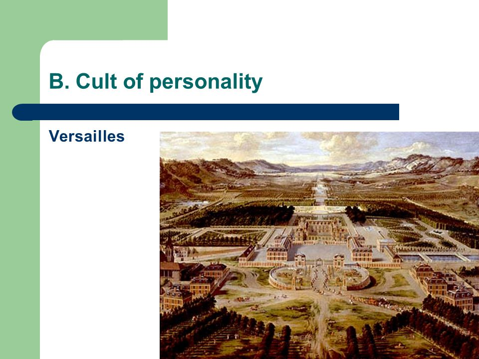 B. Cult of personality Versailles