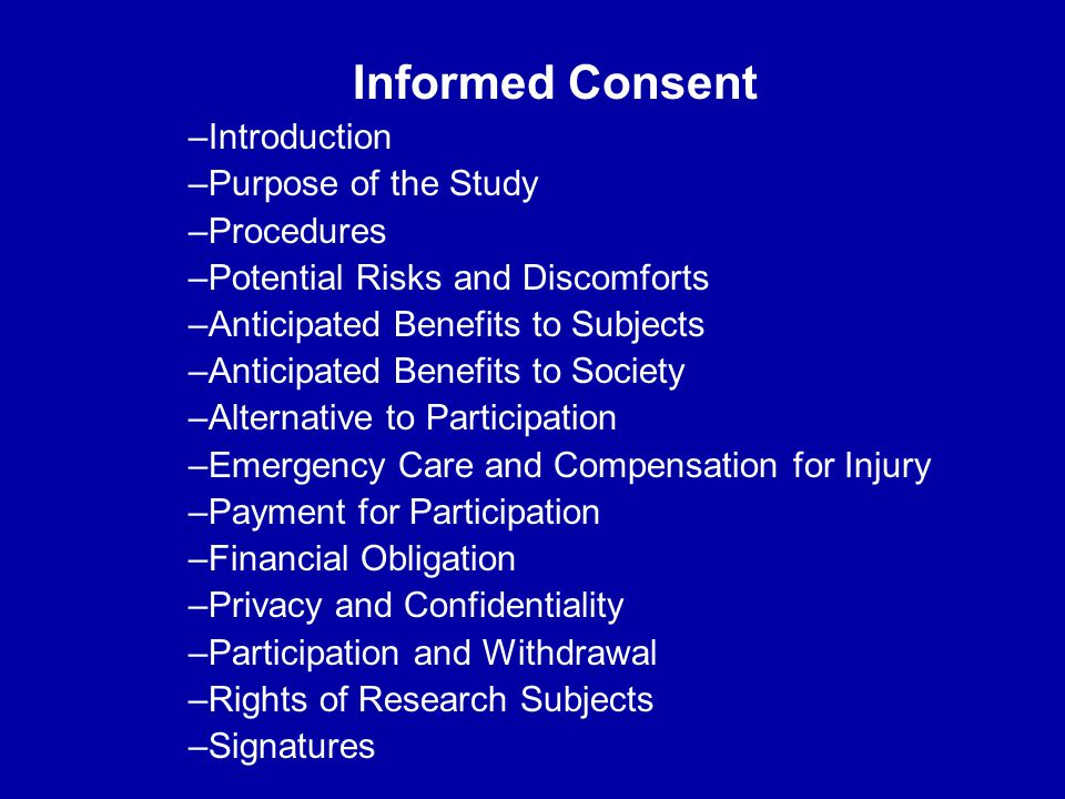 Informed Consent Introduction Purpose of the Study Procedures