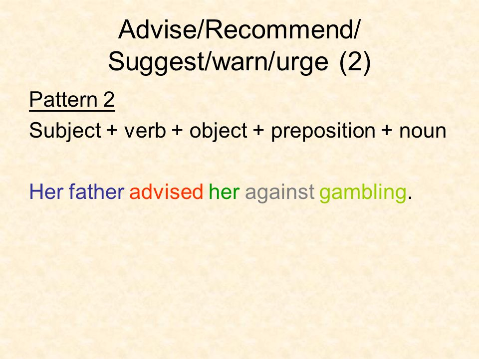 Advise/Recommend/ Suggest/warn/urge (2)