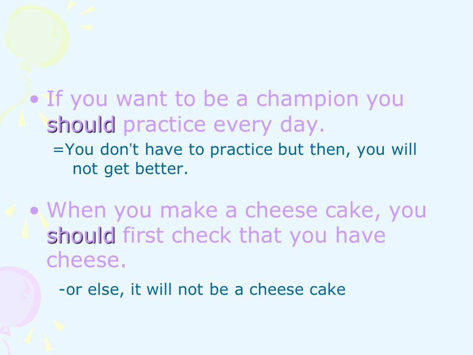 If you want to be a champion you should practice every day.