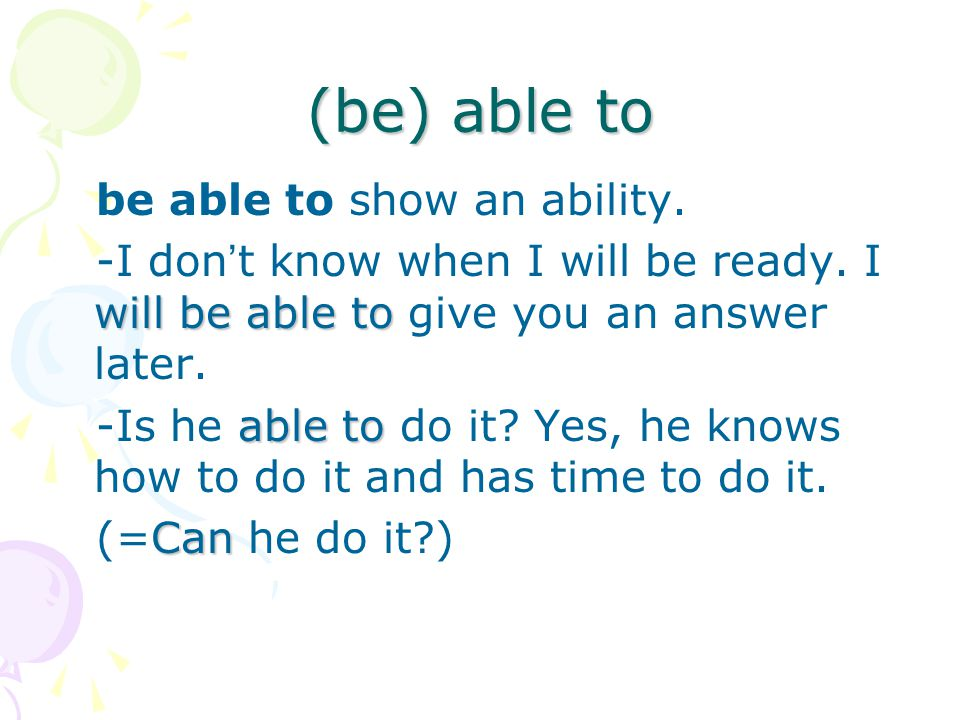 (be) able to be able to show an ability.