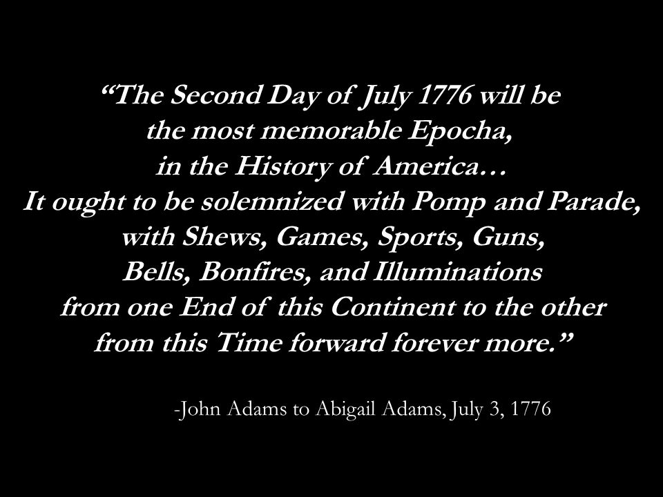 The Second Day of July 1776 will be the most memorable Epocha,