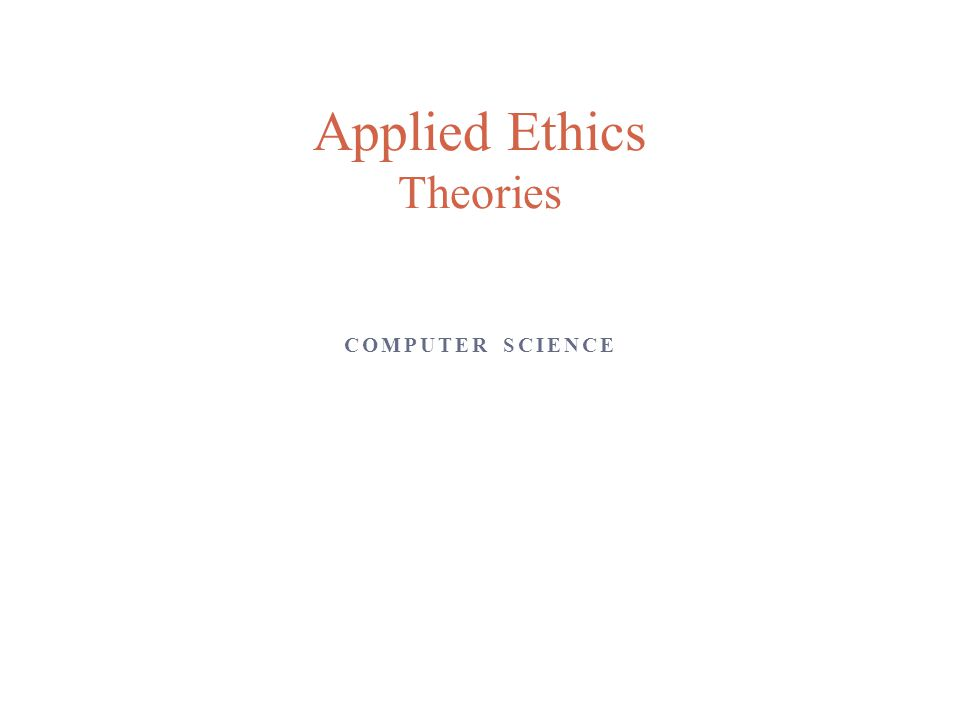 Applied Ethics Theories
