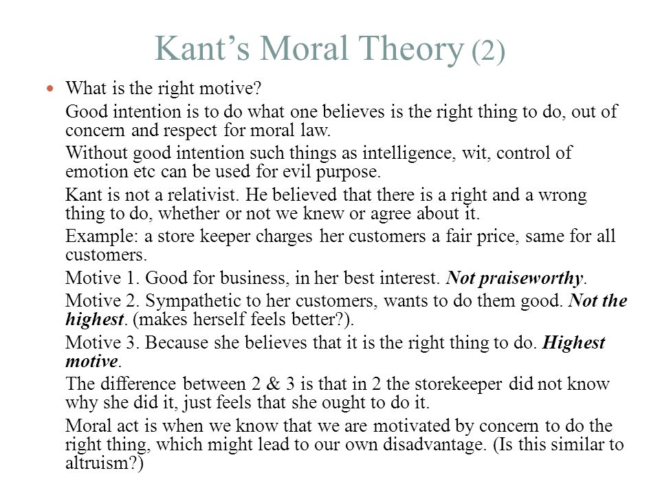 Kant's Moral Theory (2) What is the right motive