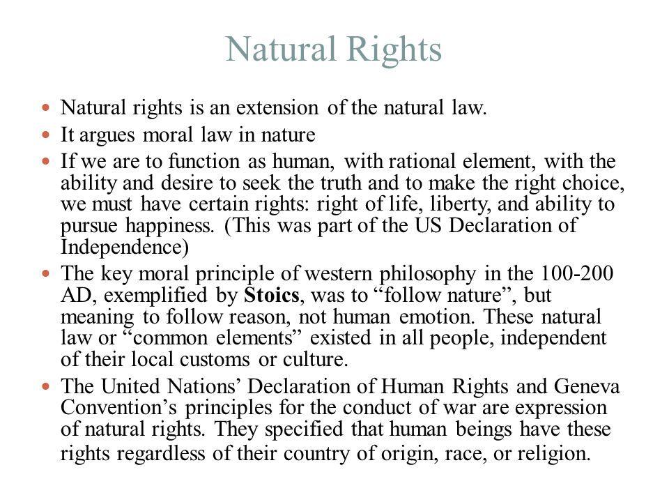 Natural Rights Natural rights is an extension of the natural law.